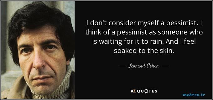 جملات لئونارد کوهن (Leonard Norman Cohen) شاعر , موسیقی دان , آهنگساز و رمان نویس کانادایی